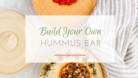 build your own hummus bar